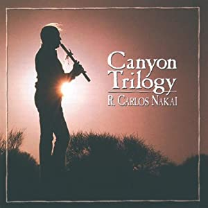 Canyon Trilogy: Native American Flute Music by Canyon Records