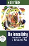 The Human Being: Jesus and the Enigma of the Son of the Man (0800632621) by Walter Wink