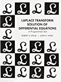 Laplace Transform Solution Of Differential Equations A Programmed Text
