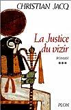 echange, troc Christian Jacq - Le Juge d'Egypte, tome 3 : La Justice du vizir