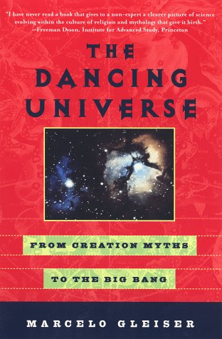 The Dancing Universe: From Creation Myths to the Big Bang