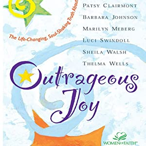 Outrageous Joy | [Patsy Clairmont, Barbara Johnson, Marilyn Meberg]