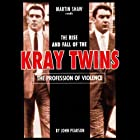The Profession of Violence: The Rise and Fall of the Kray Twins Hörbuch von John Pearson Gesprochen von: Martin Shaw