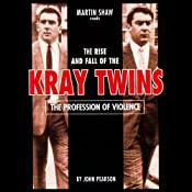 The Profession of Violence: The Rise and Fall of the Kray Twins | [John Pearson]