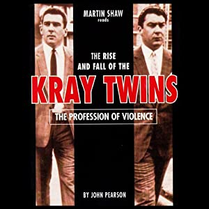 The Profession of Violence: The Rise and Fall of the Kray Twins Audiobook