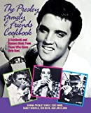 The Presley Family & Friends Cookbook: A Cookbook and Memory Book from Those Who Knew Elvis Best (188895275X) by Hand, Edie