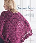 Seamless Crochet: Techniques and Moti...
