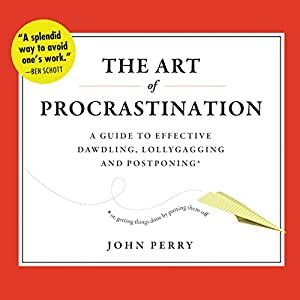 The Art of Procrastination Hörbuch