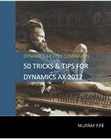 50 Tips & Tricks for Dynamics AX 2012 (Dynamics AX Tricks & Tips) (English Edition)