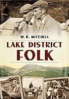 Lake District Folk, W. R. Mitchell