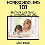 Homeschooling 101: Beginner's Guide on How to Homeschool Your Child | Janet Evans