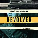 Revolver | Duane Swierczynski