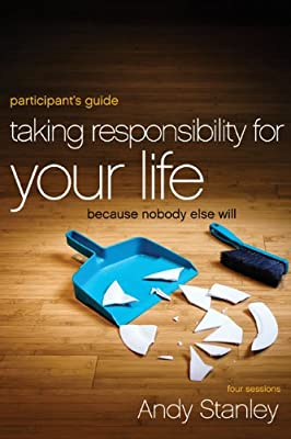 Taking Responsibility for Your Life: Because Nobody Else Will,  Study Participant's Guide