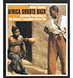 img - for [(Africa Shoots Back: Alternative Perspectives in Sub-Saharan Francophone African Film)] [Author: Melissa Thackway] published on (January, 2004) book / textbook / text book