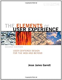 The Elements of User Experience: User-Centered Design for the Web and Beyond (2nd Edition) (Voices That Matter)