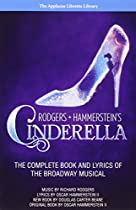 Rodgers + Hammerstein's Cinderella: The Complete Book and Lyrics of the Broadway Musical (Applause Libretto Library)