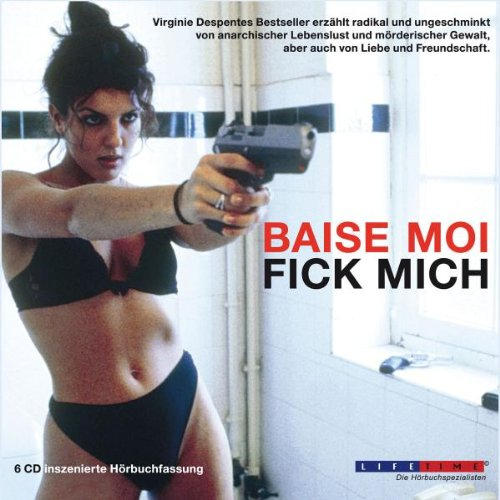 Baise-moi - Fick mich (6 CDs)