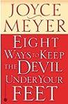 Eight Ways to Keep the Devil Under Yo...