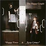 Happy Couple Happy Times Petty Crimes