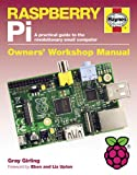 Raspberry Pi: A practical guide to the revolutionary small computer (Owners Workshop Manual)