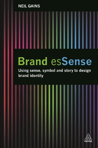 Brand EsSense: Using Sense, Symbol and Story to Design Brand Identity