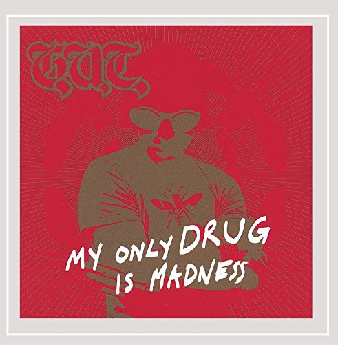 My Only Drug Is Madnes