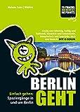 BERLIN GEHT: Einfach gehen: Spaziergänge in und um Berlin. Kiezig und kitschig, kultig und kulturell, klassisch und konservativ, kämpferisch und kapriziös, keck und keusch: DITT IS BERLIN.