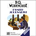 Psmith Journalist (       UNABRIDGED) by P.G. Wodehouse Narrated by Jonathan Cecil
