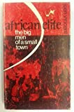 img - for African Elite: The Big Men of a Small Town book / textbook / text book