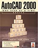 img - for AutoCAD 2000: One Step at a Time Basics book / textbook / text book