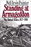 Standing at Armageddon: The United States, 1877-1919 (0393305880) by Painter, Nell Irvin