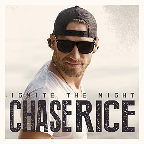 Chase Rice-Ignite The Night-CD-FLAC-2014-FORSAKEN Download