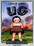 """Afficher """"UG, le petit génie de l'âge de pierre à la recherche d'un pantalon doux"""""""