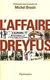echange, troc Michel Drouin, Sylvie Aprile, Paul Aron, Antoine de Baecque, Collectif - L'affaire Dreyfus : Dictionnaire