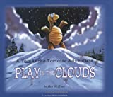 Play in the Clouds: A Tomas the Tortoise Adventure (Las Vegas Review-Journal Book)