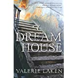 DREAM HOUSEby Valerie Laken