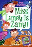 Miss Laney Is Zany! (Turtleback School & Library Binding Edition) (My Weird School Daze (Prebound)) (0606101128) by Gutman, Dan