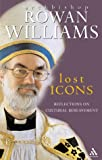 Lost Icons: Reflections on Cultural Bereavement (0567087220) by Williams, Rowan