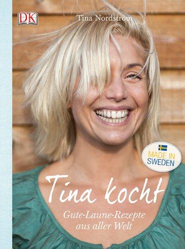 Tina kocht: Gute-Laune-Rezepte aus aller Welt