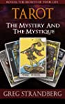 Tarot: The Mystery and the Mystique (...