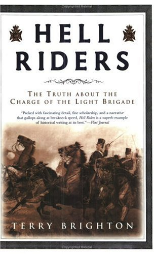 Hell Riders: The Truth about the Charge of the Light Brigade (John MacRae Books)