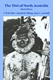 img - for By Charles William Merton Hart The Tiwi of North Australia (Case Studies in Cultural Anthropology) (3 Fac Sub) [Paperback] book / textbook / text book
