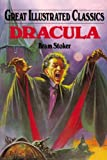 Dracula (Great Illustrated Classics) (159679240X) by Bram Stoker