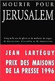 echange, troc Jean Lartéguy - Mourir pour Jérusalem