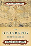 The Geography Behind History (0393004198) by W. Gordon East