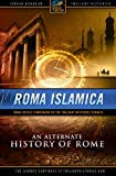 img - for Roma Islamica, an Alternate History of Rome (Twilight Histories Podcast - Book Companion) book / textbook / text book
