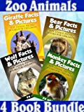 Zoo Animals - 4 Book Bundle (Bear Facts & Pictures + Giraffe Facts & Pictures + Monkey Facts & Pictures + Wolf Facts & Pictures)