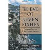 The Eve of Seven Fishes: Christmas Cooking In The Peasant Tradition ~ Robert Germano