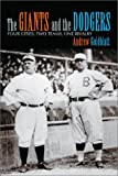 The Giants and the Dodgers: Four Cities, Two Teams, One Rivalry (0786416408) by Andrew Goldblatt