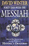 Forty Days with the Messiah (0687011795) by Winter, David